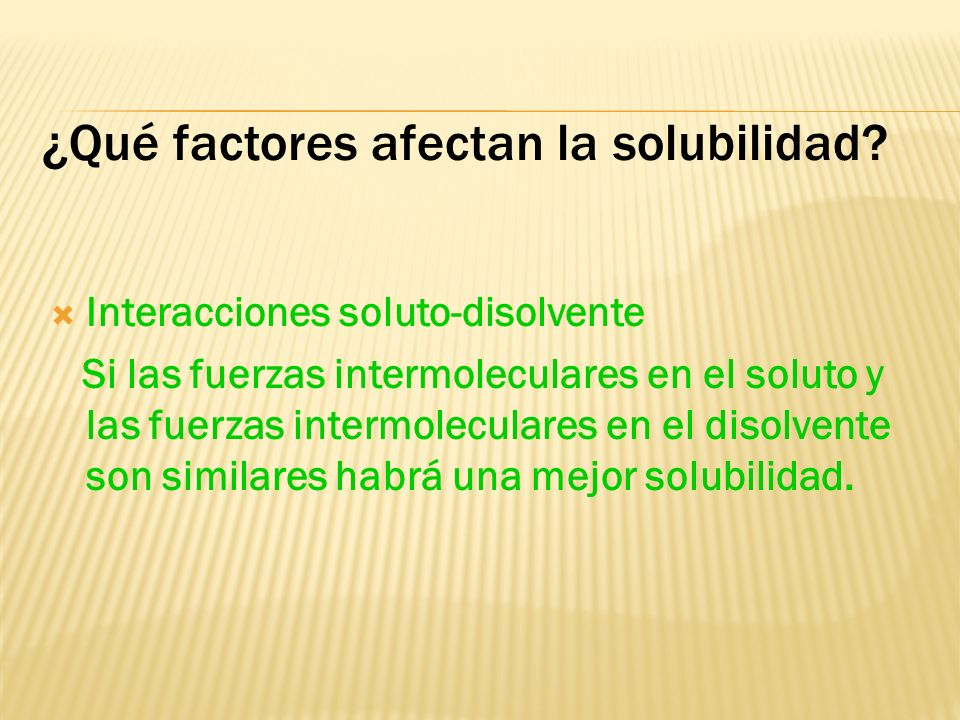 ¿Qué factores determinan si una solución se formará o no en forma espontánea? Energía: Sistemas donde tiende a disminuir el contenido de energía (proc