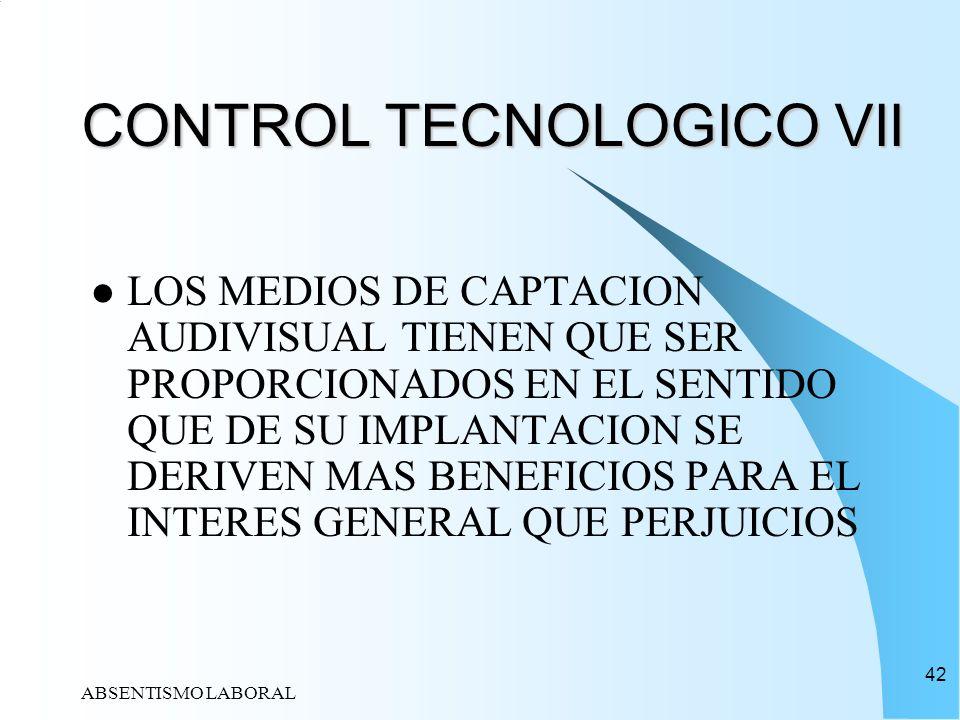 ABSENTISMO LABORAL 42 CONTROL TECNOLOGICO VII LOS MEDIOS DE CAPTACION AUDIVISUAL TIENEN QUE SER PROPORCIONADOS EN EL SENTIDO QUE DE SU IMPLANTACION SE