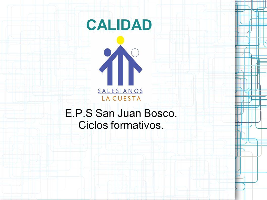 CALIDAD E.P.S San Juan Bosco. Ciclos formativos.