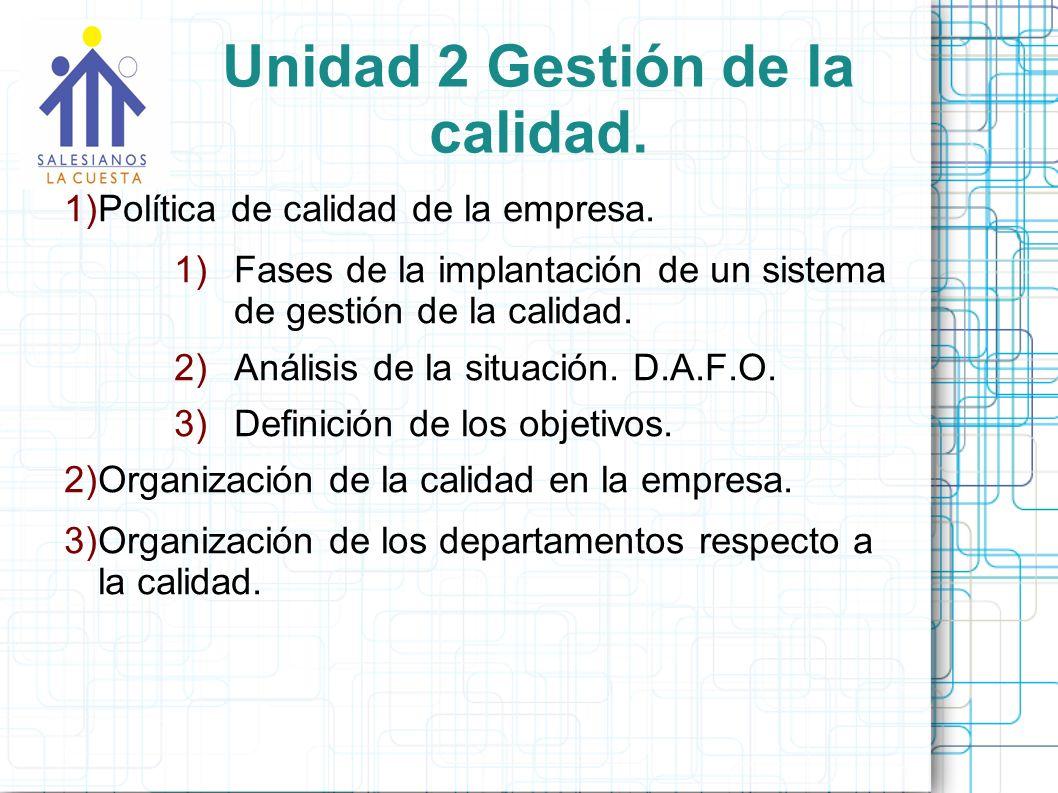 Unidad 2 Gestión de la calidad.1)Política de calidad de la empresa.