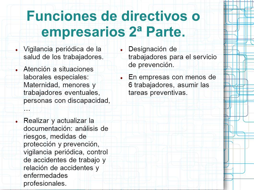 Funciones de directivos o empresarios 2ª Parte. Vigilancia periódica de la salud de los trabajadores. Atención a situaciones laborales especiales: Mat