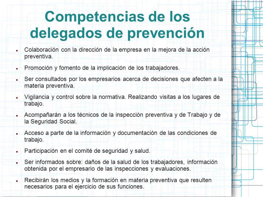 Competencias de los delegados de prevención Colaboración con la dirección de la empresa en la mejora de la acción preventiva. Promoción y fomento de l