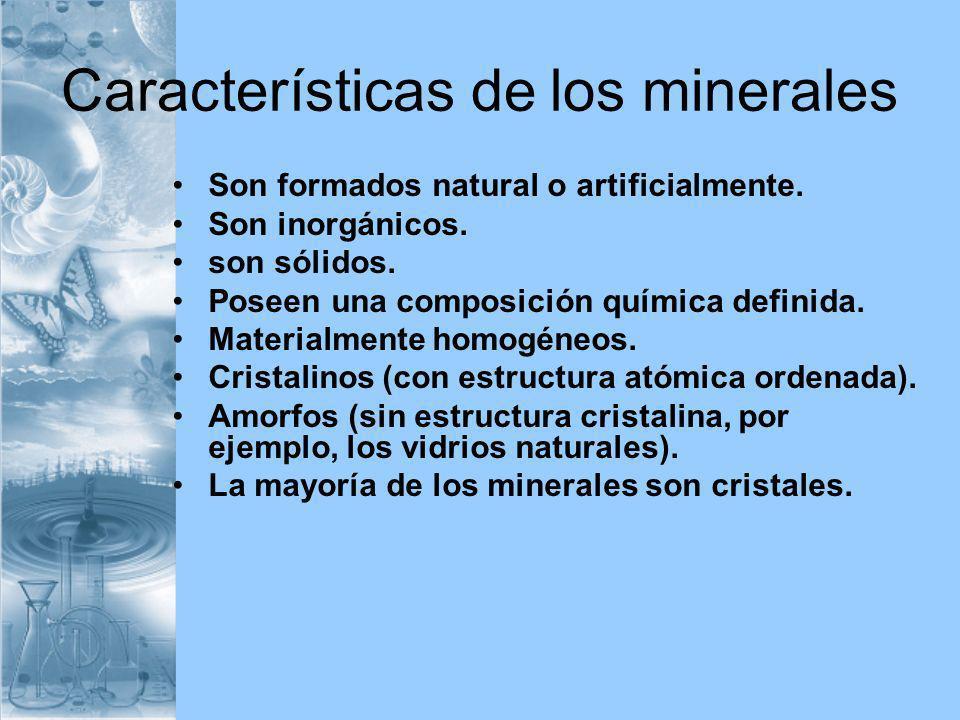 Características de los minerales Son formados natural o artificialmente. Son inorgánicos. son sólidos. Poseen una composición química definida. Materi
