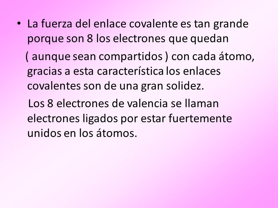Enlace covalente roto: Es cuando tenemos un hueco, esto es una generación de pares electrón libre-hueco.