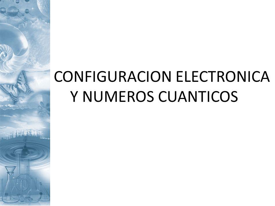 La distribución de los electrones alrededor del núcleo obedece a una serie de reglas o principios de la teoría cuántica.