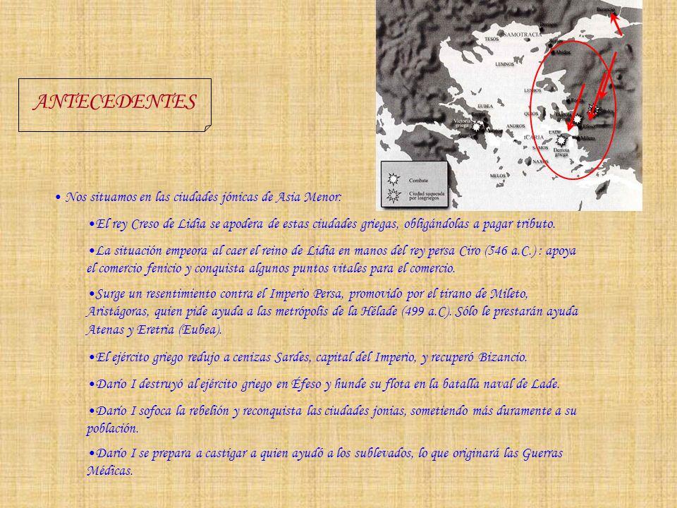 PRIMERA GUERRA MÉDICA (490 a.C.) Darío I encarga la represalia a su sobrino Artafernes y a Datis, un noble.