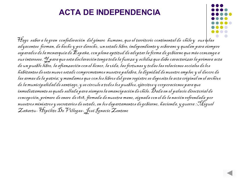 ACTA DE INDEPENDENCIA Hago saber a la gran confederación del género humano, que el territorio continental de chile y sus islas adyacentes forman, de h