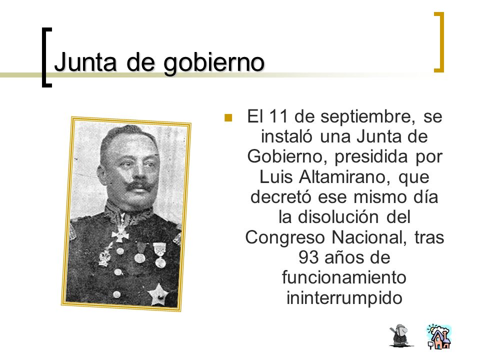 Junta de gobierno El 11 de septiembre, se instaló una Junta de Gobierno, presidida por Luis Altamirano, que decretó ese mismo día la disolución del Congreso Nacional, tras 93 años de funcionamiento ininterrumpido
