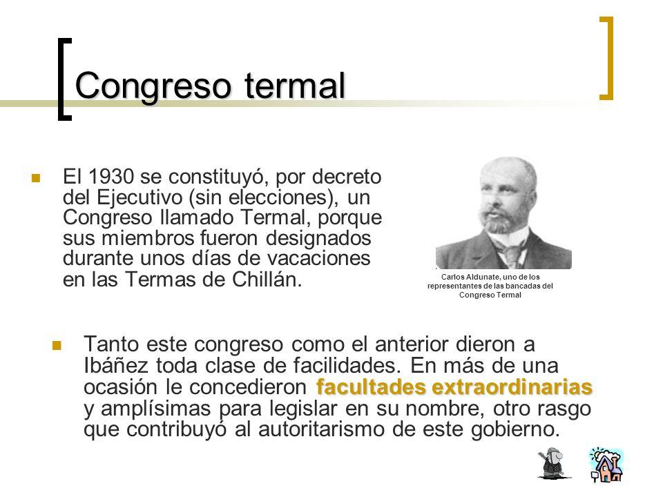Congreso termal El 1930 se constituyó, por decreto del Ejecutivo (sin elecciones), un Congreso llamado Termal, porque sus miembros fueron designados durante unos días de vacaciones en las Termas de Chillán.
