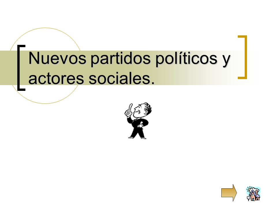 Nuevos partidos políticos y actores sociales.