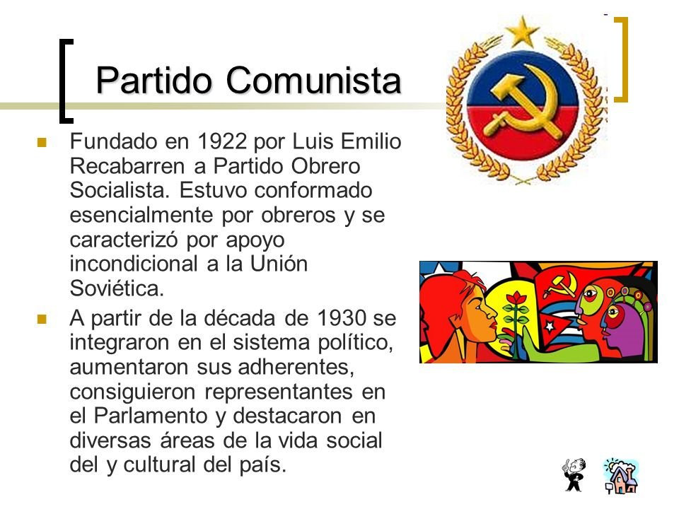 Partido Comunista Fundado en 1922 por Luis Emilio Recabarren a Partido Obrero Socialista.