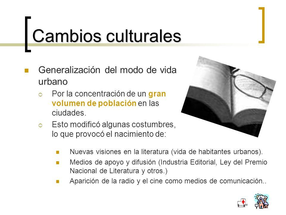 Cambios culturales Generalización del modo de vida urbano Por la concentración de un gran volumen de población en las ciudades.