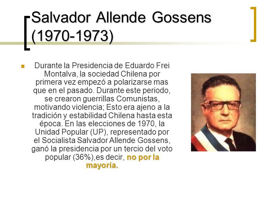 Salvador Allende Gossens (1970-1973) no por la mayoría.