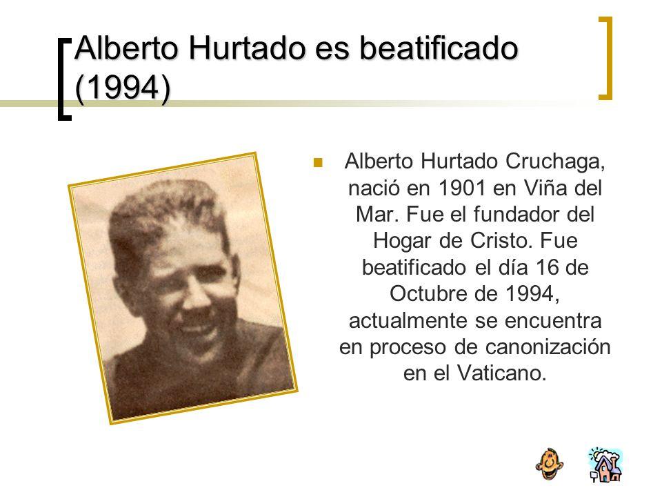 Alberto Hurtado es beatificado (1994) Alberto Hurtado Cruchaga, nació en 1901 en Viña del Mar.