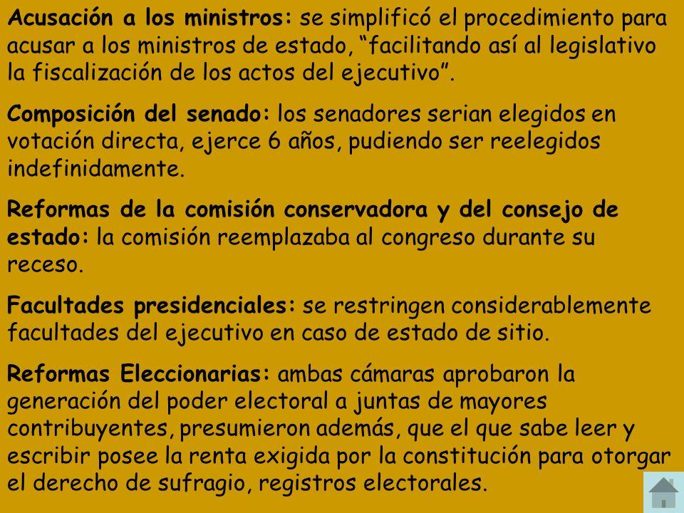 Acusación a los ministros: se simplificó el procedimiento para acusar a los ministros de estado, facilitando así al legislativo la fiscalización de lo