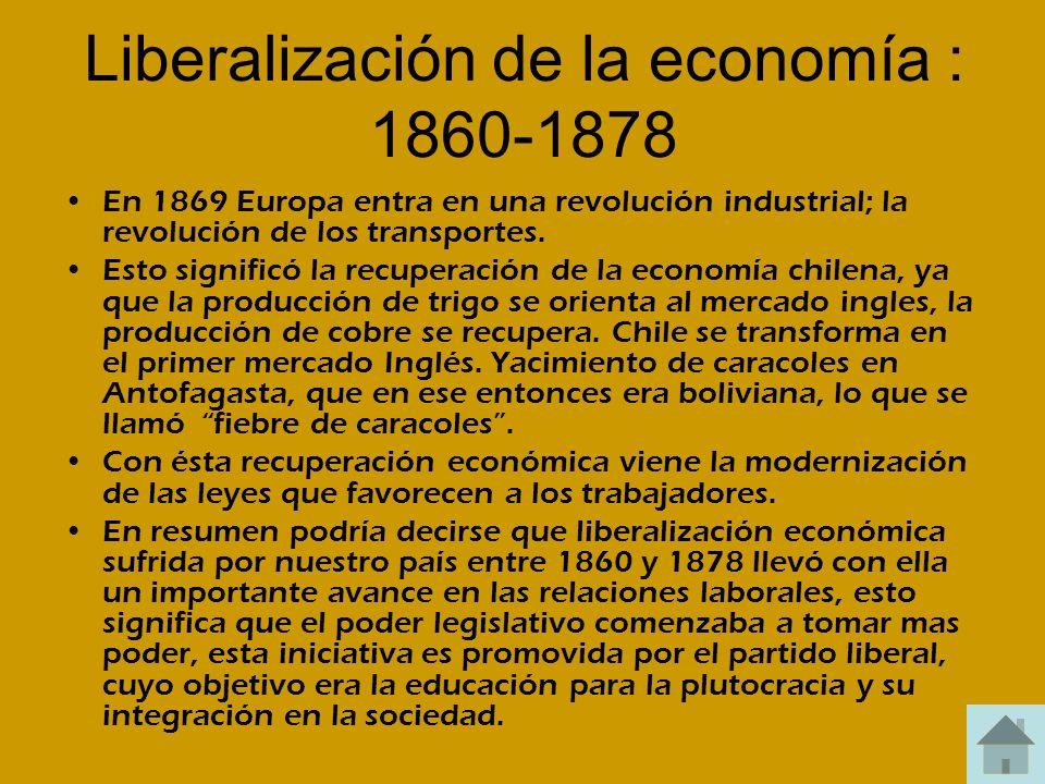 Liberalización de la economía : 1860-1878 En 1869 Europa entra en una revolución industrial; la revolución de los transportes. Esto significó la recup