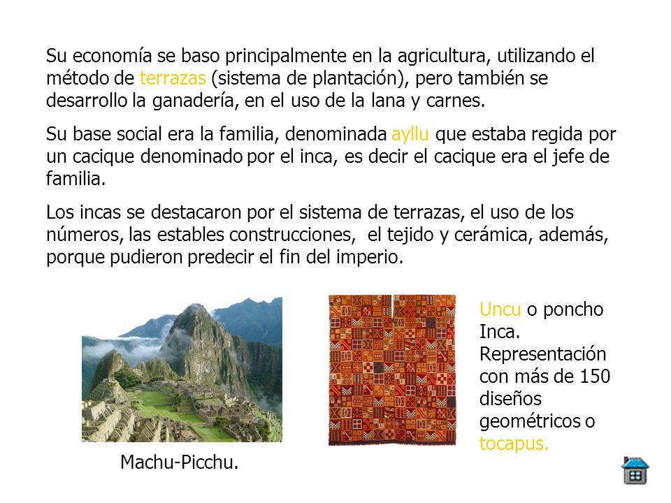 Su economía se baso principalmente en la agricultura, utilizando el método de terrazas (sistema de plantación), pero también se desarrollo la ganaderí
