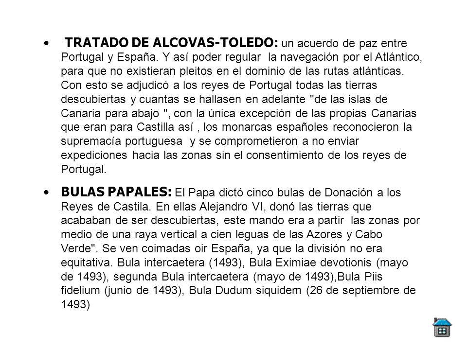 TRATADO DE ALCOVAS-TOLEDO: un acuerdo de paz entre Portugal y España. Y así poder regular la navegación por el Atlántico, para que no existieran pleit