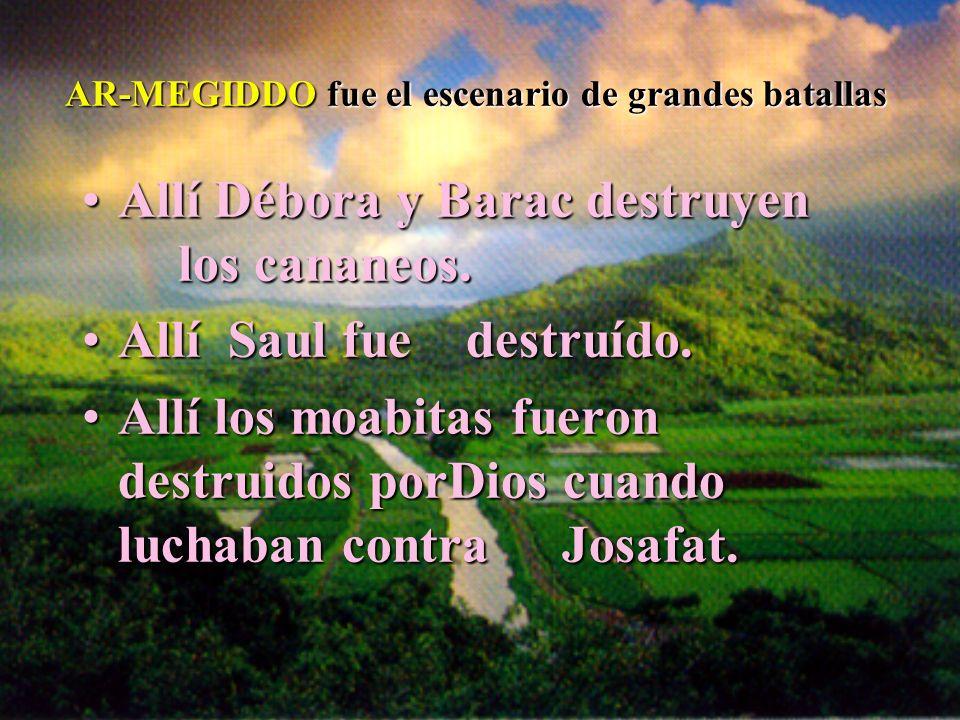 Allí Débora y Barac destruyen los cananeos.Allí Débora y Barac destruyen los cananeos. Allí Saul fue destruído.Allí Saul fue destruído. Allí los moabi