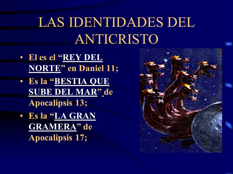 LAS IDENTIDADES DEL ANTICRISTO Este personaje es conocido a través de la profecía con variados nombres : El es el CUERNO PEQUEÑO de Daniel 7 y 8