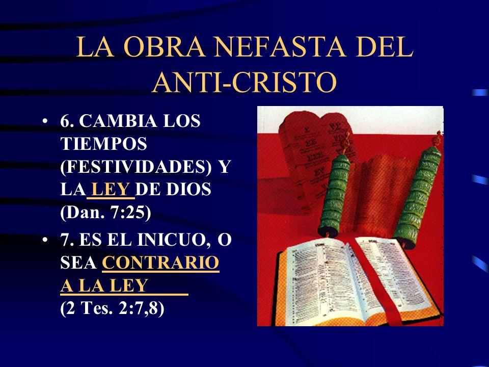 LA OBRA NEFASTA DEL ANTI-CRISTO 5. QUEBRANTA A LOS SANTOS DEL ALTISIMO (DAN. 7:25) Y vi a la mujer embriagada de la sangre de los santos, y de la sang