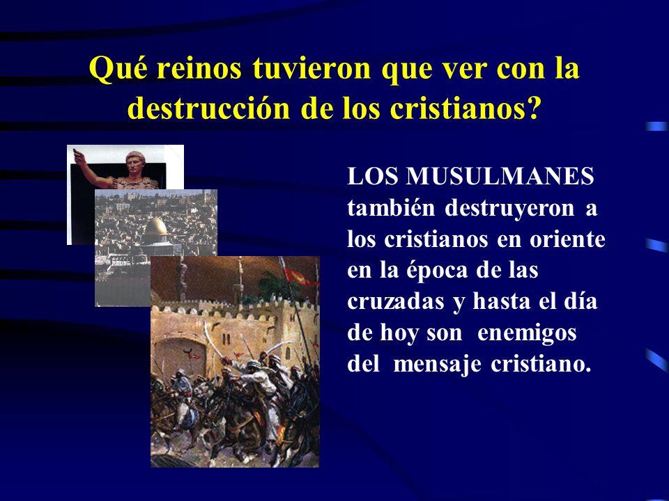 Qué reinos tuvieron que ver con la destrucción de los cristianos? LOS JUDIOS mismos no solo tramaron la muerte de Cristo, sino que también mataron a E