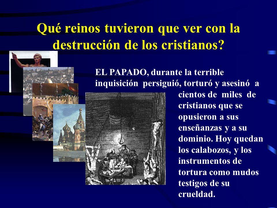 Qué reinos tuvieron que ver con la destrucción de los cristianos? LOS COMUNISTAS no solo se opusieron al cristianismo sino a todo tipo de religión; pu