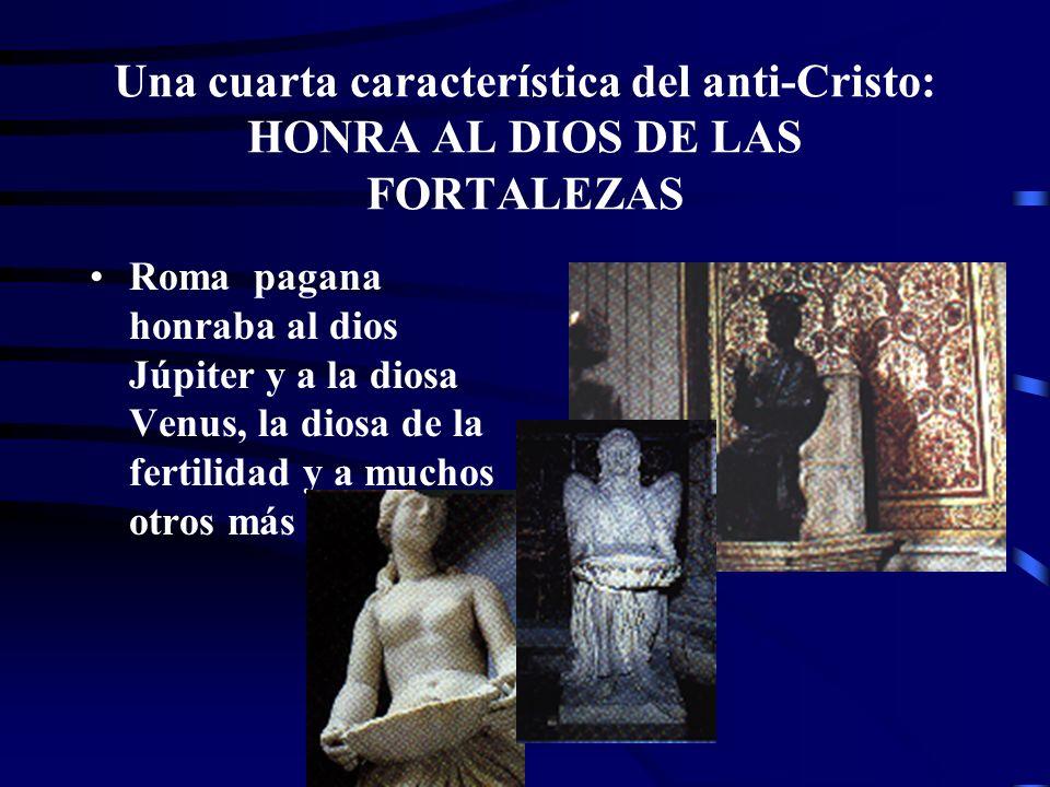 TANTO ROMA PAGANA COMO ROMA PAPAL: HONRARON A LOS DIOSES DE LAS FORTALEZAS (Dan. 11:36-38). Cada ciudad y cada arte tenía su dios protector en Roma pa