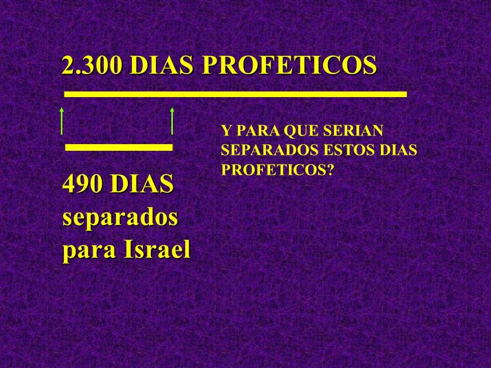 La expresiónSETENTA SEMANAS ESTAN DETERMINADAS significa que:La expresiónSETENTA SEMANAS ESTAN DETERMINADAS significa que: 490 días (70 semanas x 7 dí
