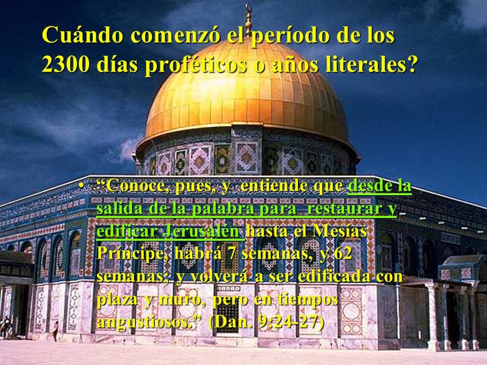 2.300 DIAS PROFETICOS 490 DIAS separados para Israel Para: 1. Poner fin a la rebeldía 2. Quitar el pecado 3. Expiar la iniquidad 4. Instaurar la justi