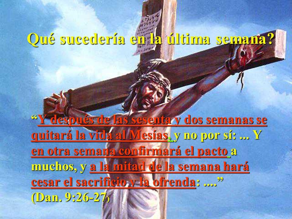457AC 408 AC27DC 70 SEMANAS (490 AÑOS) Restauración Bautismo de de Jerusalén Jesús, o sea el ungimiento ungimiento de los santos de los santos Dan. 9: