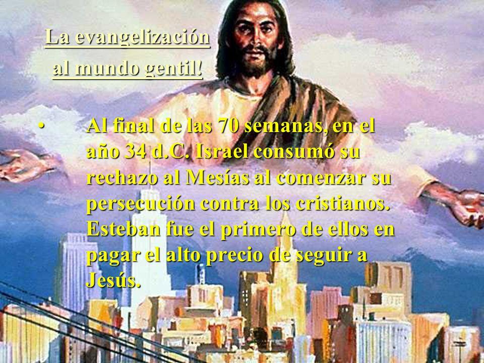 Al haber rechazado al Mesías y haber iniciado la persecución a los cristianos había llegado a su final el tiempo determinado para Israel!Al haber rech