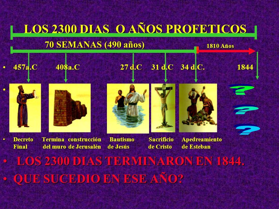 457AC 408 AC27 DC31 DC 34 DC 70 SEMANAS (490 AÑOS) Restauración Bautismo de Muerte de Muerte de de Jerusalén Jesús, o sea el Jesucristo Esteban. ungim