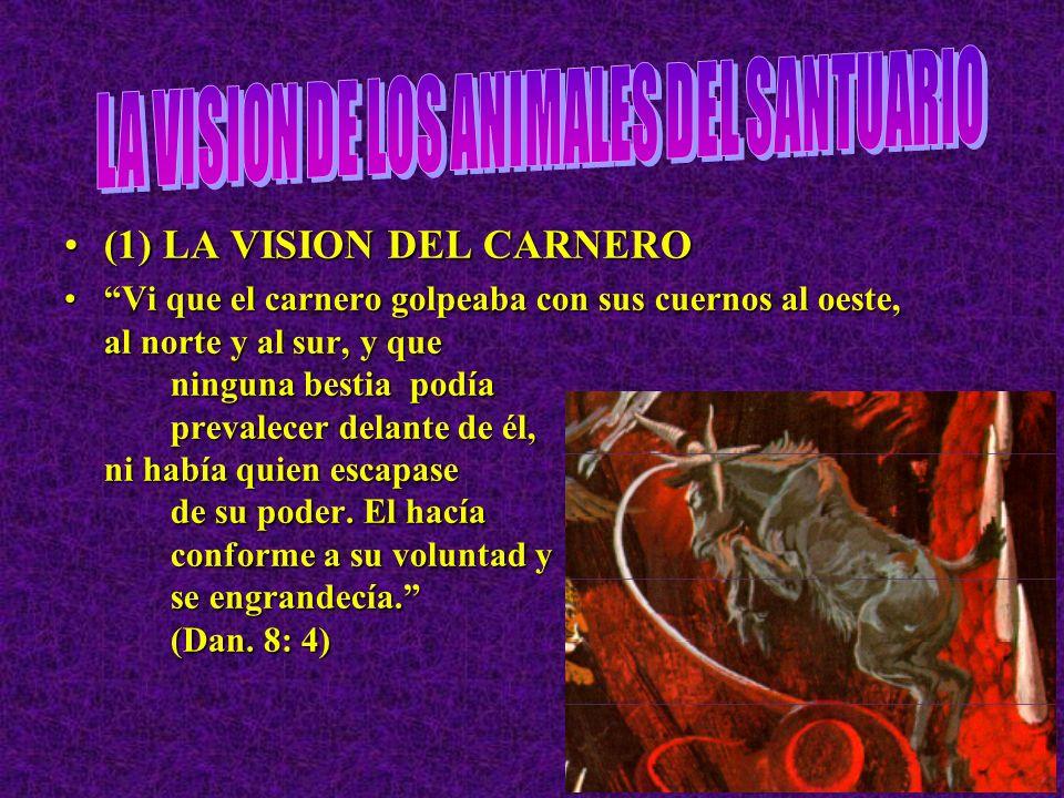 (1) LA VISION DEL CARNERO(1) LA VISION DEL CARNERO Alcé mis ojos y miré, y he aquí que había delante del río un carnero, el cual tenía dos cuernos; pe