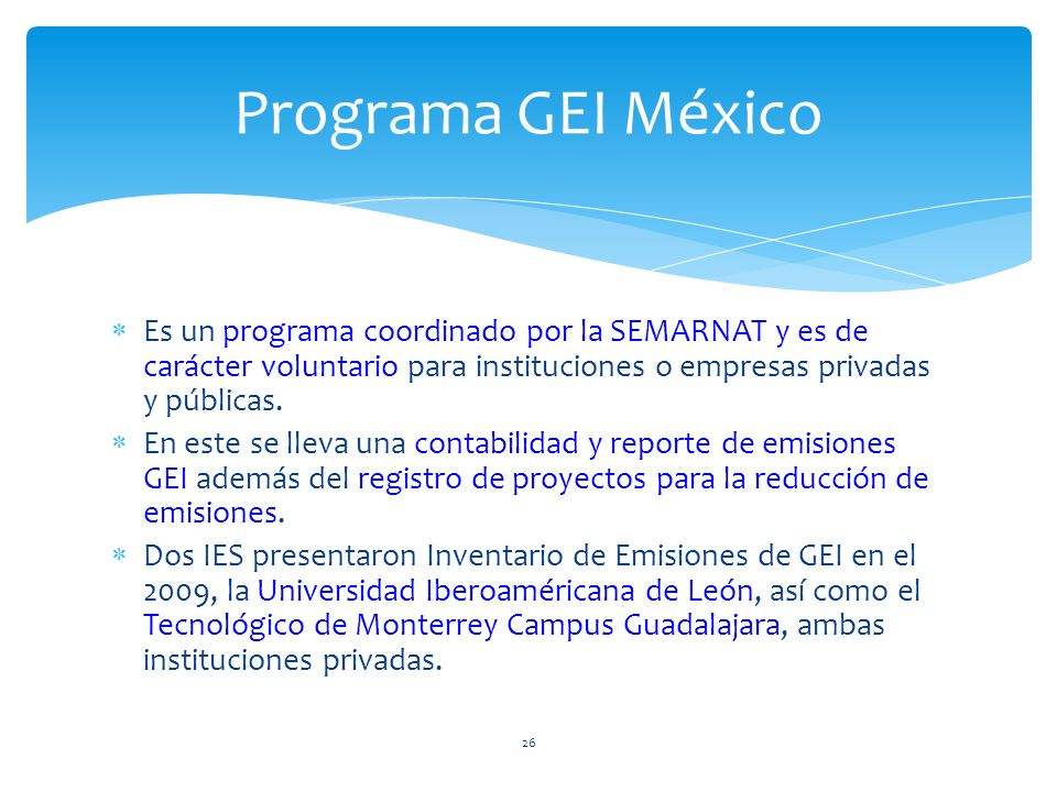 Es un programa coordinado por la SEMARNAT y es de carácter voluntario para instituciones o empresas privadas y públicas. En este se lleva una contabil