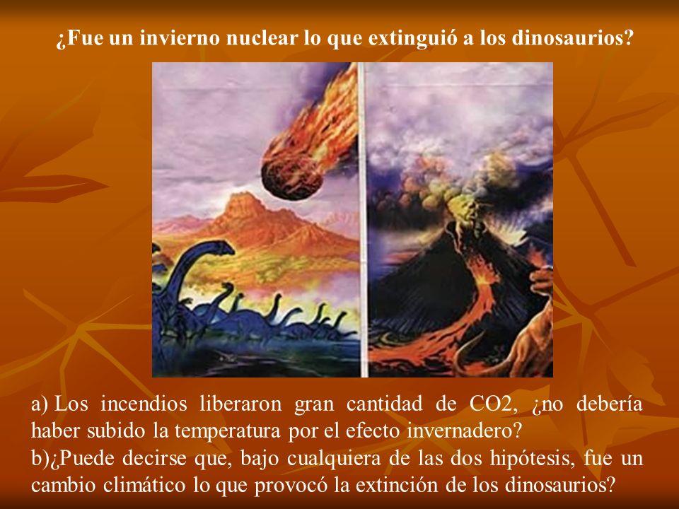 ¿Fue un invierno nuclear lo que extinguió a los dinosaurios? a) Los incendios liberaron gran cantidad de CO2, ¿no debería haber subido la temperatura