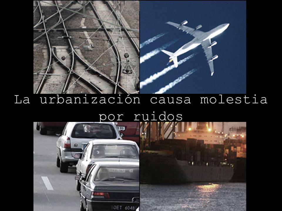 La urbanización causa molestia por ruidos