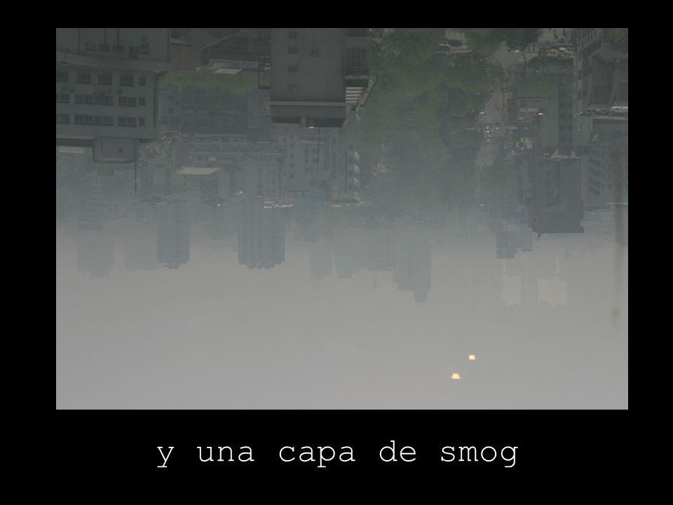 y una capa de smog
