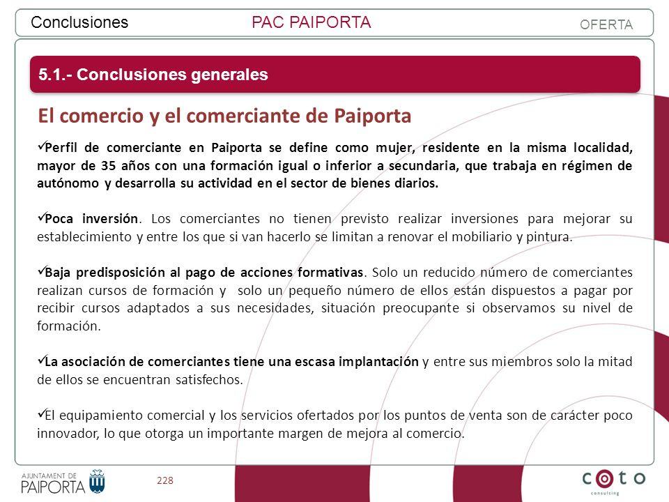 228 ConclusionesPAC PAIPORTA OFERTA El comercio y el comerciante de Paiporta 5.1.- Conclusiones generales Perfil de comerciante en Paiporta se define