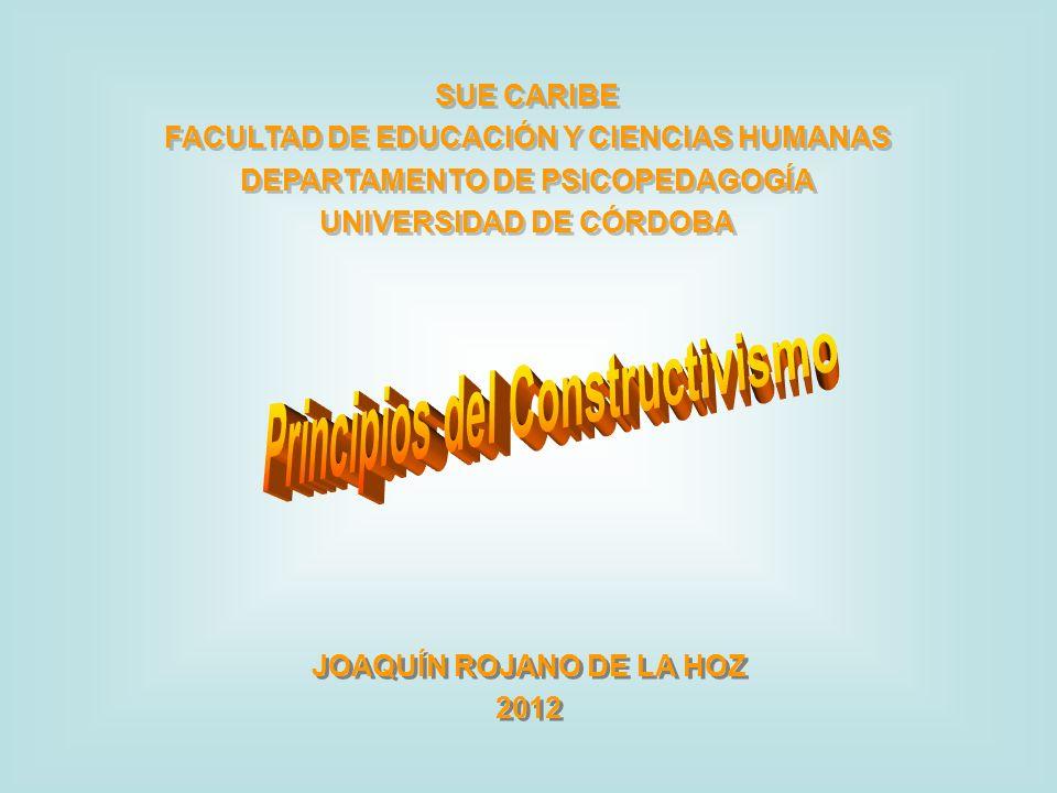 SUE CARIBE FACULTAD DE EDUCACIÓN Y CIENCIAS HUMANAS DEPARTAMENTO DE PSICOPEDAGOGÍA UNIVERSIDAD DE CÓRDOBA SUE CARIBE FACULTAD DE EDUCACIÓN Y CIENCIAS HUMANAS DEPARTAMENTO DE PSICOPEDAGOGÍA UNIVERSIDAD DE CÓRDOBA JOAQUÍN ROJANO DE LA HOZ 2012 JOAQUÍN ROJANO DE LA HOZ 2012