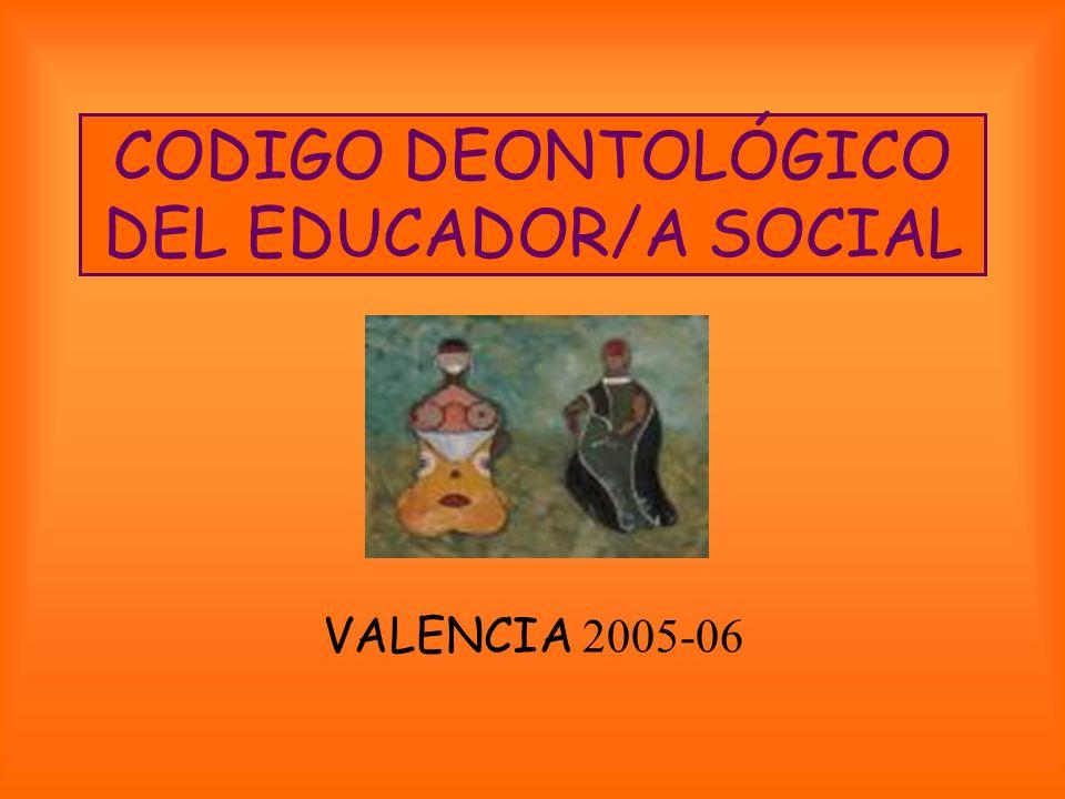 CODIGO DEONTOLÓGICO DEL EDUCADOR/A SOCIAL VALENCIA 2005-06