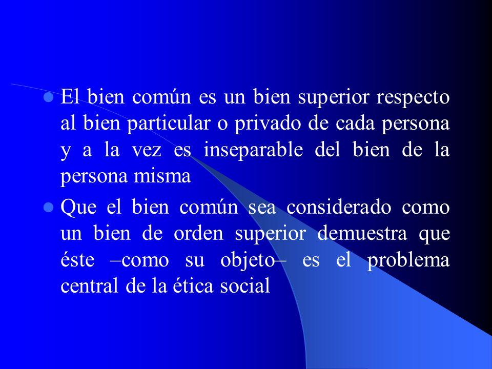 El bien común «no es la simple suma de los intereses particulares, sino que implica su valoración y armonización, hecha según una equilibrada jerarquía de valores y, en última instancia, según una exacta comprensión de la dignidad y de los derechos de la persona»