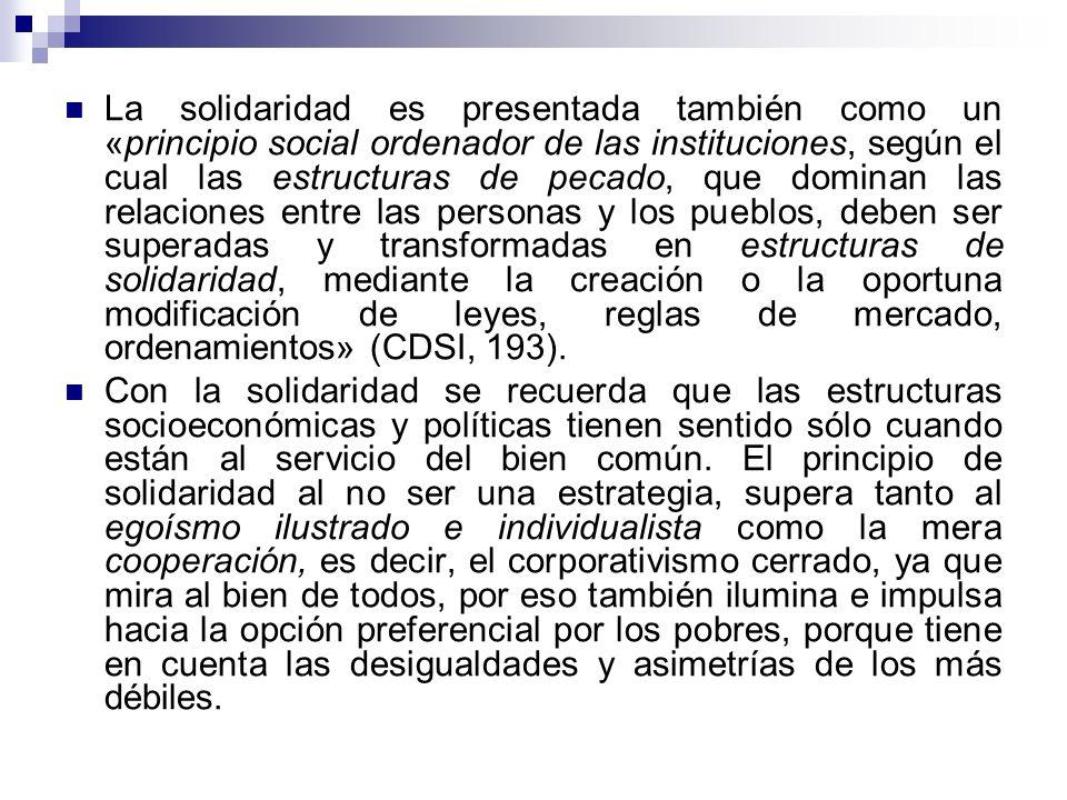 Juan Pablo II ha explicitado que la solidaridad es una virtud cristiana, proyección de la caridad evangélica, en el ámbito de las relaciones socialmen