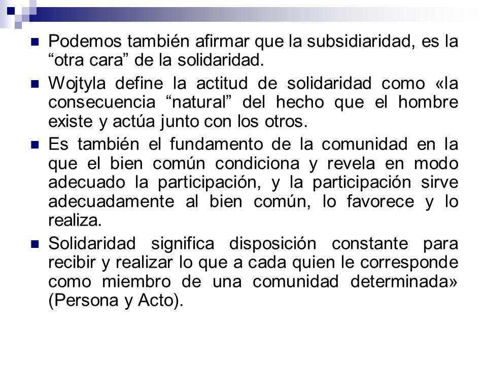 El principio de solidaridad La solidaridad es uno de los principios fundamentales de la doctrina social de la Iglesia. Juan Pablo II lo presenta como