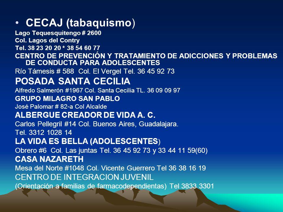 CECAJ (tabaquismo) Lago Tequesquitengo # 2600 Col. Lagos del Contry Tel. 38 23 20 20 * 38 54 60 77 CENTRO DE PREVENCIÓN Y TRATAMIENTO DE ADICCIONES Y