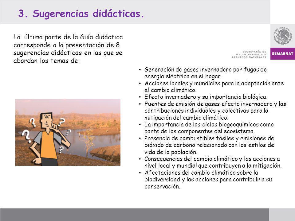 3. Sugerencias didácticas. Generación de gases invernadero por fugas de energía eléctrica en el hogar. Acciones locales y mundiales para la adaptación