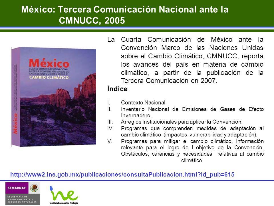 México: Tercera Comunicación Nacional ante la CMNUCC, 2005 La Cuarta Comunicación de México ante la Convención Marco de las Naciones Unidas sobre el C