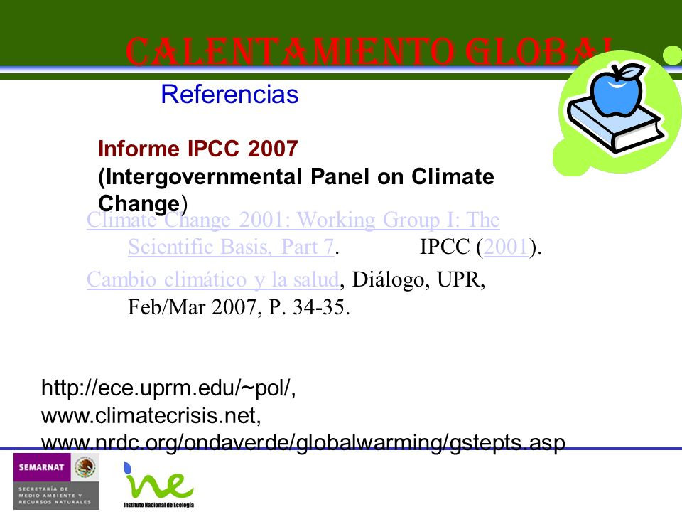 Calentamiento Global Climate Change 2001: Working Group I: The Scientific Basis, Part 7Climate Change 2001: Working Group I: The Scientific Basis, Part 7.