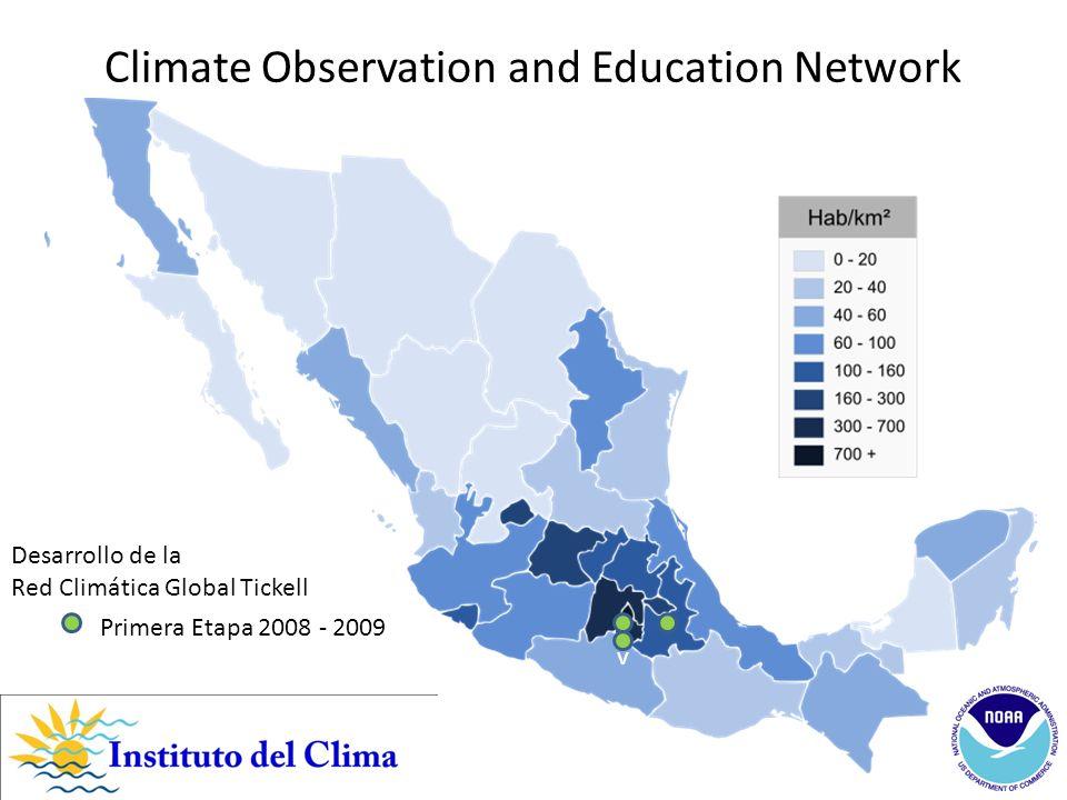 v Primera Etapa 2008 - 2009 Segunda Etapa 2010 Climate Observation and Education Network Desarrollo de la Red Climática Global Tickell