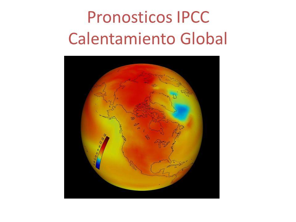 Pronosticos IPCC Calentamiento Global